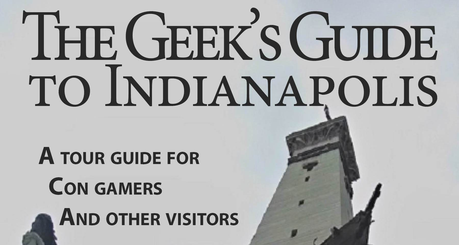 The Geek's Guide to Indianapolis, redux